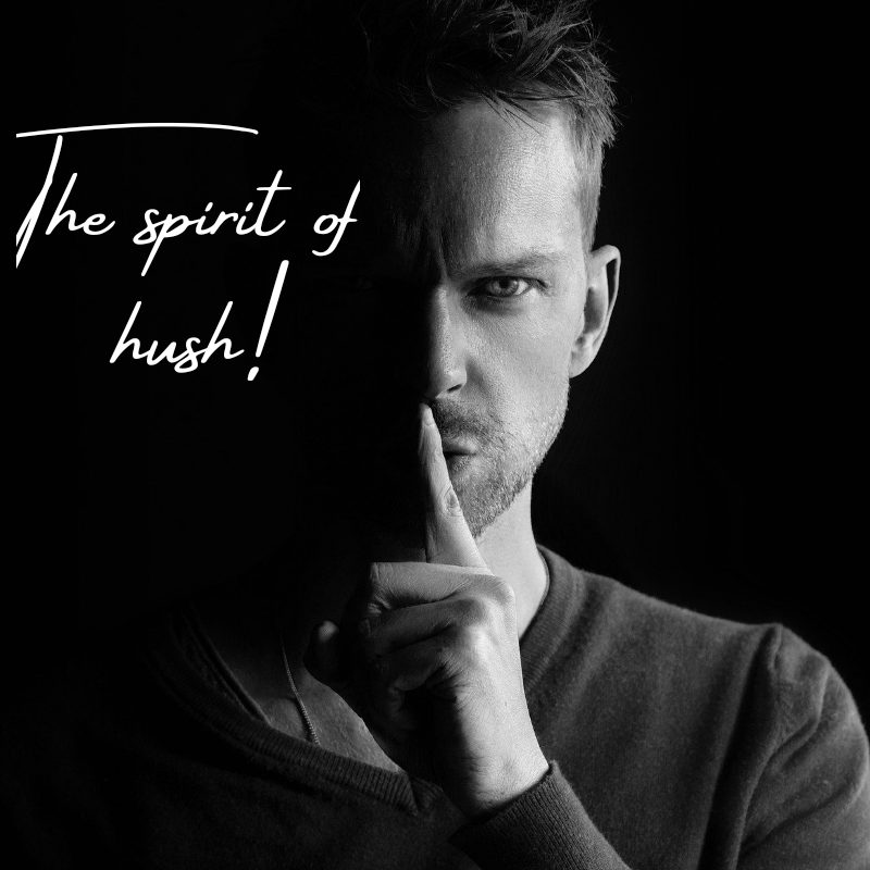 The spirit of hush!